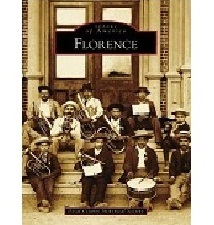 Florence - Images of America, by Pinal County Historical Society